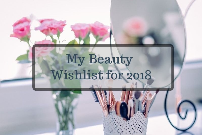 2018_beauty_wishlist